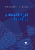 A organização andróide