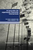 Os burocratas das organizações financeiras internacionais: um estudo comparado entre o Banco Mundial e o FMI