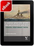 A Marinha Brasileira na era dos encouraçados, 1885-1910: tecnologia, Forças Armadas e política