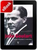 João Goulart - entre a memória e a história