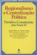 Regionalismo e centralização política: partidos e constituinte nos anos 30