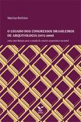 O legado dos congressos brasileiros de arquivologia (1972-2000)