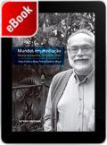 Mundos em mediação: ensaios ao encontro de Gilberto Velho