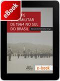 O golpe civil-militar de 1964 no Sul do Brasil