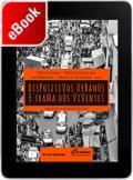 Dispositivos urbanos e trama dos viventes: ordens e resistências