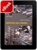 Aventura das cidades: ensaios e etnografias