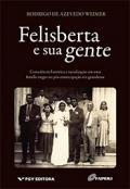 Felisberta e sua gente: consciência histórica e racialização em uma família negra no pós-emancipação rio-grandense