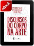 Discursos do Corpo na Arte - Volume I