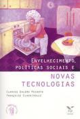 Envelhecimento, políticas sociais e novas tecnologias