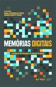 Memórias digitais: o estado da digitalização de acervos no Brasil