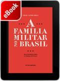 A família militar no Brasil: transformações e permanências