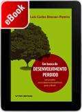 Em busca do desenvolvimento perdido: um projeto novo-desenvolvimentista para o Brasil