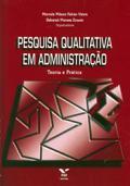 Pesquisa qualitativa em administração Vol. 2 - teoria e prática