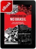 Democracia no Brasil: entre experiências de emancipação e golpismo