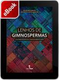 Lenhos de gimnospermas: atlas microscópico e chave de identificação