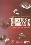 Direitos e cidadania: justiça, poder e mídia