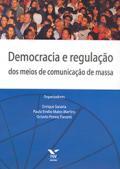 Democracia e regulação dos meios de comunicação de massa