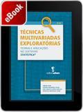 Técnicas Multivariadas Exploratórias: Teorias e Aplicações no Software Statistica