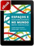 Espaços e sociabilidades no mundo ibero-americano
