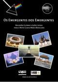 Os emergentes dos emergentes: reflexões globais e ações locais para a nova classe média brasileira