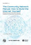 The community network manual - how to build the internet yourself