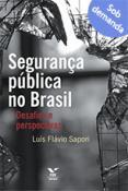 Segurança pública no Brasil: desafios e perspectivas