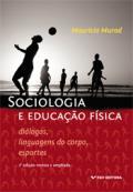 Sociologia e educação física: diálogos, linguagens do corpo, esportes