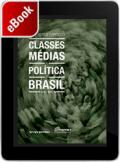 Classes médias e política no Brasil : 1922-2016