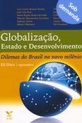 Globalização, estado e desenvolvimento: dilemas do Brasil no novo milênio