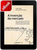 A invenção do mercado: a formação da Comissão de Valores Mobiliários (CVM) segundo os seus primeiros presidentes (1976-1988)