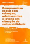 Compromisso social com crianças, adolescentes e jovens em situação de vulnerabilidade: o papel da Extensão Universitária na área de Direitos Humanos e Justiça