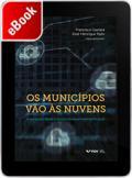 Os municípios vão às nuvens: a revolução digital a serviço do desenvolvimento local