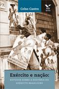 Exército e nação: estudos sobre a história do Exército brasileiro