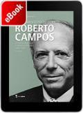 O pensamento político de Roberto Campos: da razão do estado à razão do mercado (1950-1995)