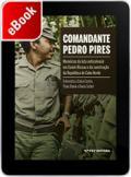 Comandante Pedro Pires: memórias da luta anticolonial em Guiné-Bissau e da construção da República de Cabo Verde
