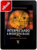 Interpretando a modernidade: imaginário e instituições
