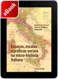 Espaços, escalas e práticas sociais na micro-história italiana