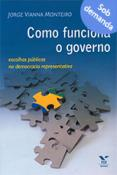 Como funciona o governo: escolhas públicas na democracia representativa