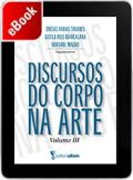 Discursos do Corpo na Arte - Volume III