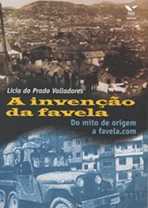 A invenção da favela: do mito de origem a favela.com