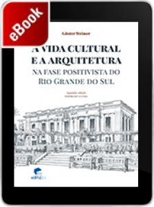 A vida cultural e a arquitetura na fase positivista do Rio Grande do Sul