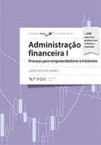 Administração Financeira 1: finanças para empreendedores e iniciantes