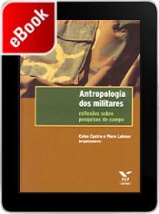 Antropologia dos militares: reflexões sobre pesquisas de campo
