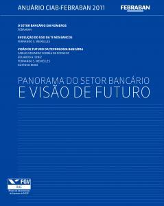 Anuário CIAB-FEBRABAN : 2011: panorama do setor bancário e visão de futuro