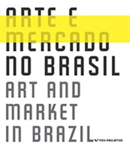 Arte e mercado no Brasil - Art and market in Brazil