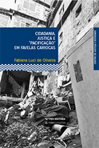 """Cidadania, justiça e """"pacificação"""" em favelas cariocas"""