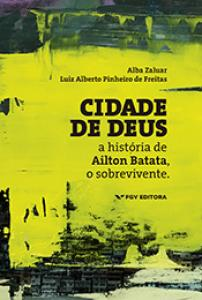 Cidade de Deus: a história de Ailton Batata, o sobrevivente