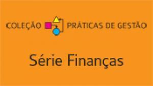 Coleção Práticas de Gestão | Série Finanças