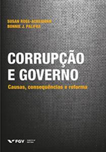 Corrupção e governo: causas, consequências e reforma