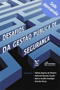 Desafios da gestão pública de segurança